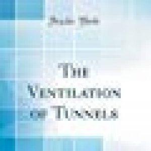The Ventilation of Tunnels (Classic Reprint) de la marque image 0 produit